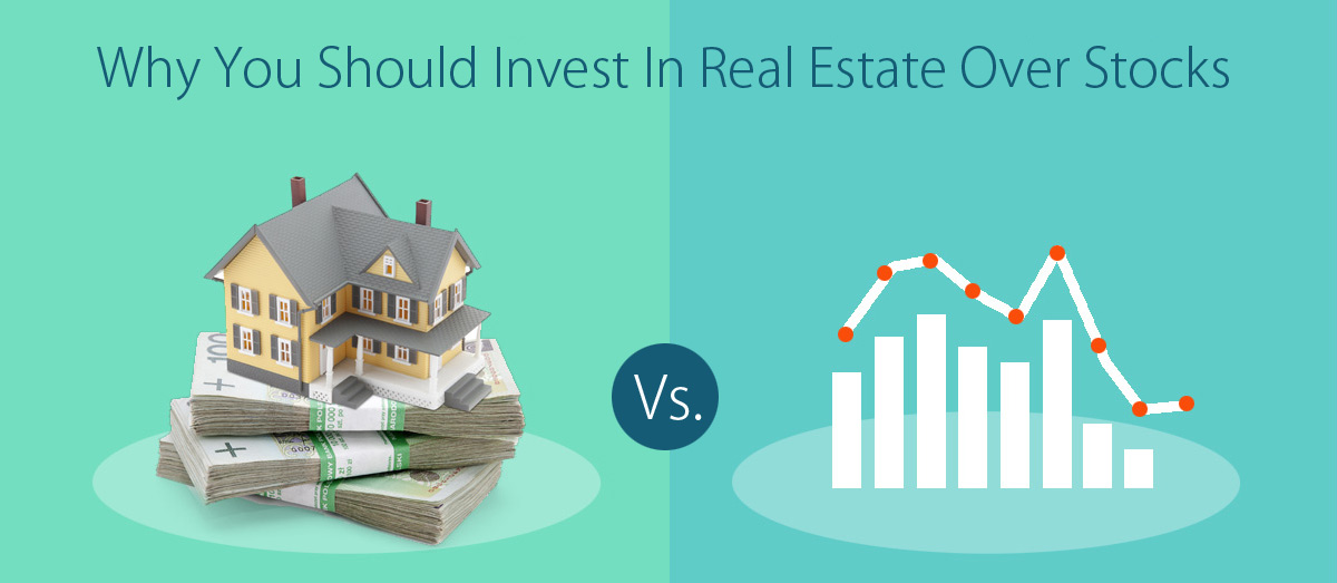 Reasons Why You Should Invest in Real Estate Over Stocks