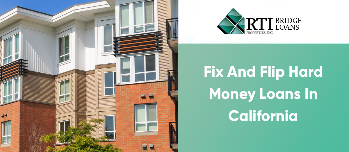 Fix and Flip Hard Money Loans in California